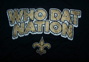 I'm an honorary member of Who Dat Nation...
